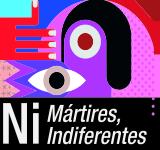 NiMartires_NiIndiferentes